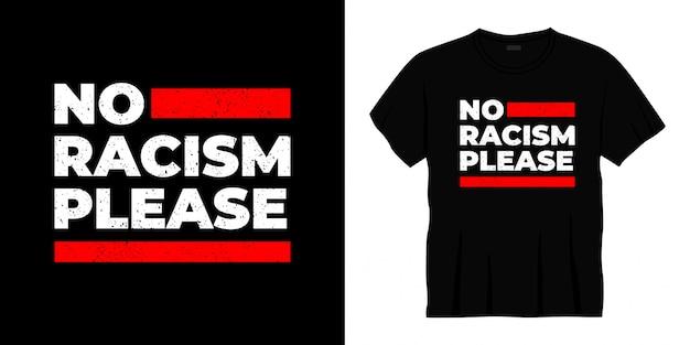Pas de racisme s'il vous plaît conception de t-shirt typographie