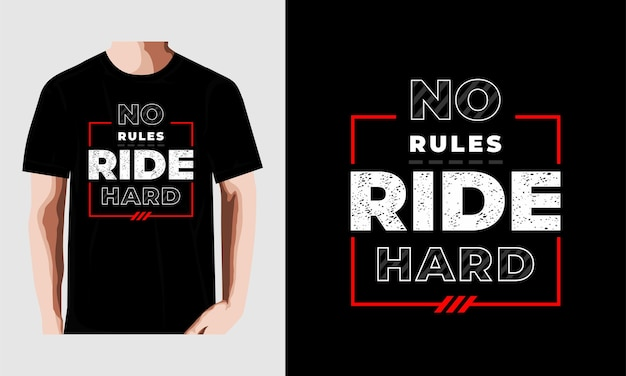 Pas de règles ride design de t-shirt citations difficiles