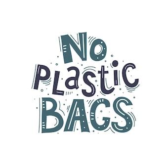 Pas de sacs en plastique lettrage de dessin à la main