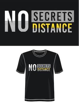 Pas de secrets pas de typographie à distance pour t-shirt imprimé