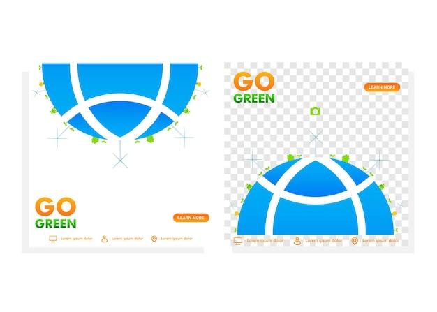 Passez au modèle de publication sur les réseaux sociaux. publication sur les réseaux sociaux pour le concept de conception de campagne de mise en vert