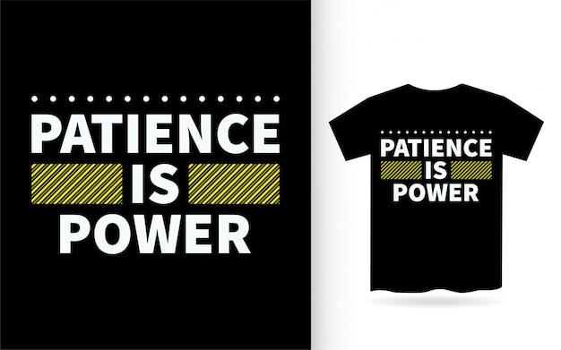 La patience est la conception de lettrage de puissance pour t-shirt