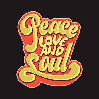 Peace love and soul