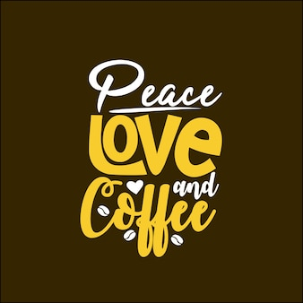 Peace love et café