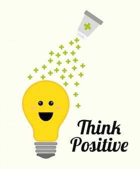 Pensez conception positive.