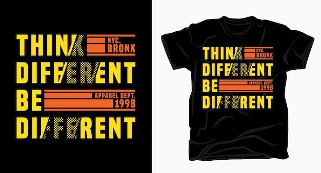 Pensez différent être différent de la typographie pour la conception de t-shirts