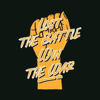 Perdu la bataille gagner la guerre citations de typographie