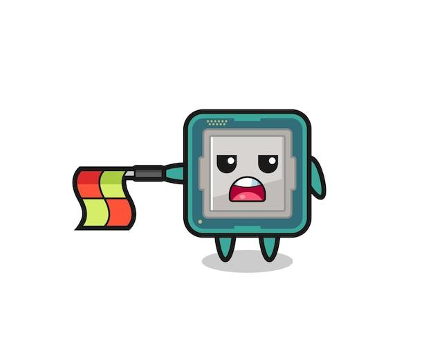 Le personnage du processeur en tant que juge de ligne tient le drapeau droit horizontalement, design de style mignon pour t-shirt, autocollant, élément de logo