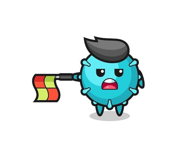 Le personnage du virus en tant que juge de ligne tient le drapeau droit horizontalement, design de style mignon pour t-shirt, autocollant, élément de logo