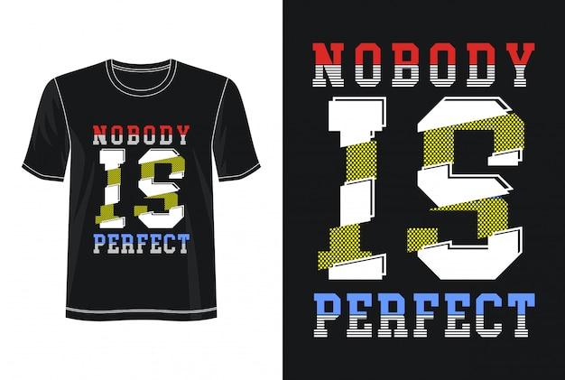 Personne n'est une typographie parfaite pour un t-shirt imprimé