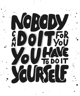 Personne ne peut le faire pour vous. calligraphie moderne