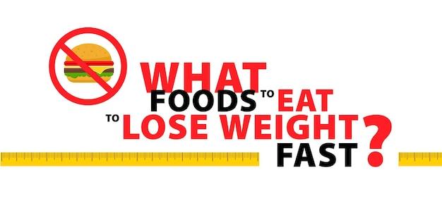 Perte de poids quels aliments manger pour perdre du poids concept de conception de bannière de typographie rapide