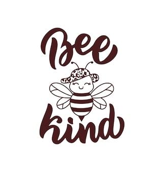 La phrase de lettrage bee kind la citation et le dicton