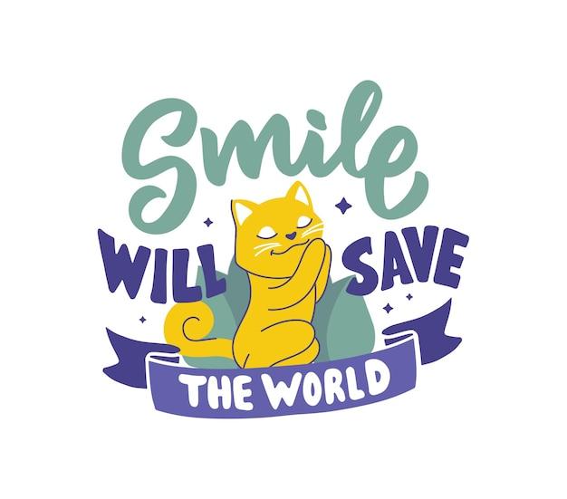 Phrase de lettrage - smile sauvera le monde.