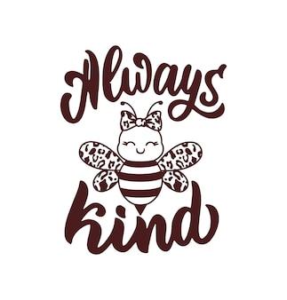 La phrase de lettrage toujours gentil l'abeille et la main des enfants dessinent du texte