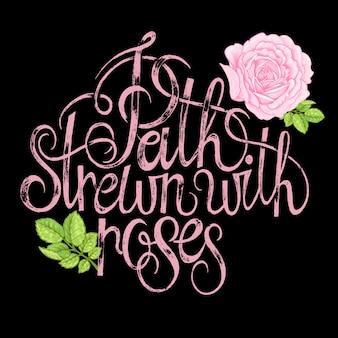 Phrase phraseing chemin parsemé de roses