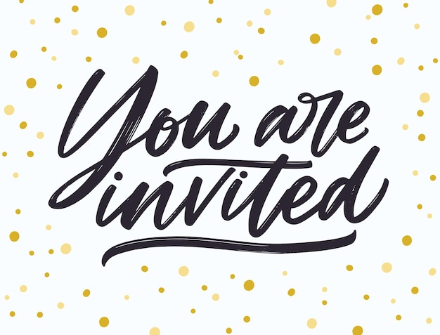 Phrase vous êtes invité manuscrite avec une police calligraphique cursive élégante et un coup de pinceau sur blanc en pointillé