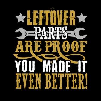 Les pièces restantes sont la preuve que vous l'avez rendu encore meilleur.