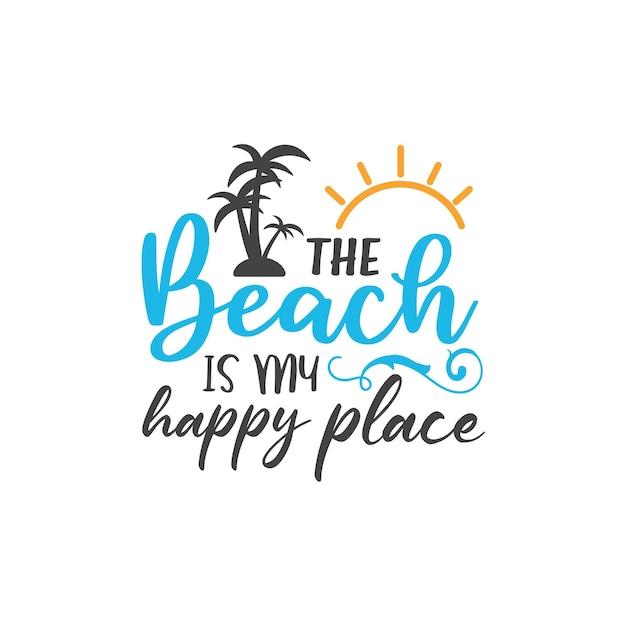 La plage est ma typographie de lettrage de lieu heureux