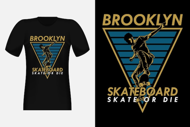 Planche à roulettes brooklyn skate or die silhouette design t-shirt vintage