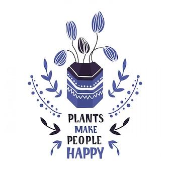 Les plantes rendent les gens heureux, lettrage avec des plantes en pot