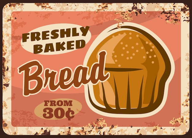 Plaque de métal de pain de boulangerie rouillée avec affiche rétro de pain de boulangerie