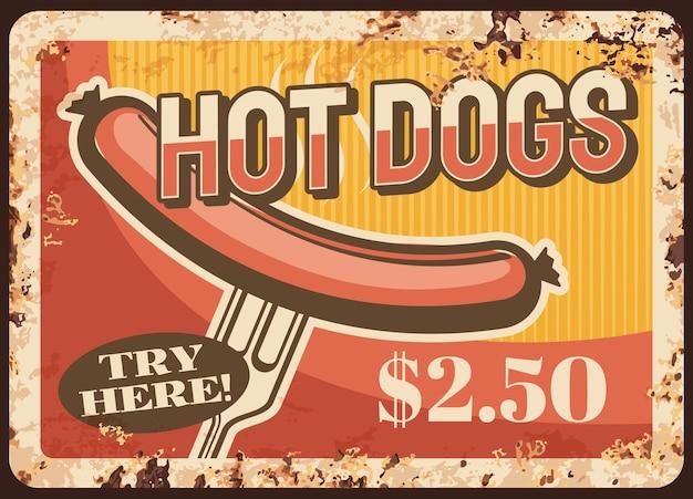 Plaque de métal rouillé de restauration rapide de hot-dog, signe d'étain rouille vintage.