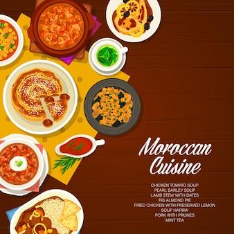 Plats de restaurant de cuisine marocaine. tarte aux figues aux amandes et viande de porc aux pruneaux, soupes de poulet tomate, harira et orge perlé, ragoût d'agneau aux dattes, poulet frit au citron et thé à la menthe