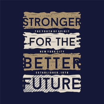 Plus fort meilleur futurtypography design fashion t shirt designvector illustration