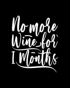 Plus de vin pour i mois de texte en affiche de typographie dessinée à la main