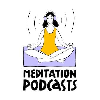 Podcasts de méditation lettrage vectoriel podcast et concept multitâche la fille écoute des podcasts