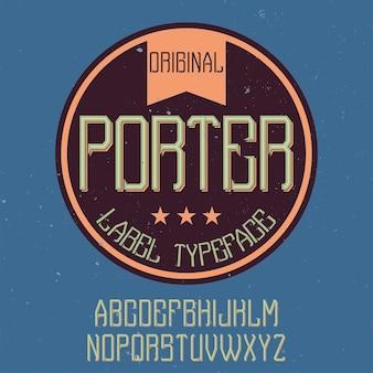 Police d'alphabet et étiquette vintage nommée porter.