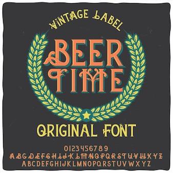 Police d'étiquette originale intitulée «beer time»