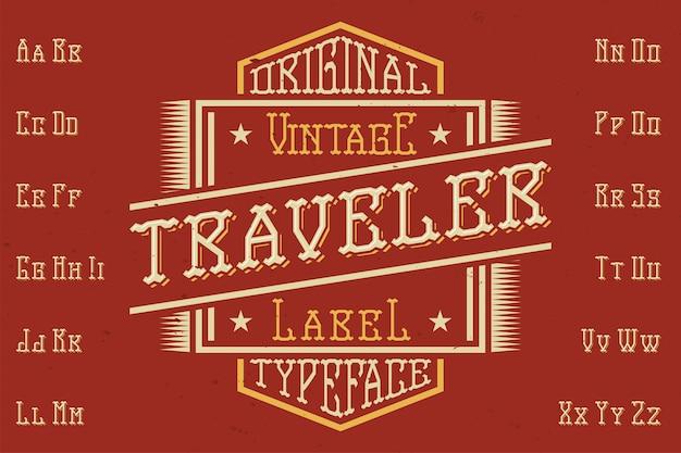 Police d'étiquette originale nommée 'traveller'. bon à utiliser dans n'importe quelle conception d'étiquettes.