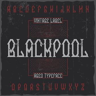Police d'étiquette vintage nommée blackpool.