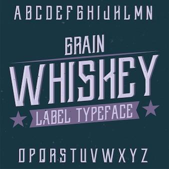 Police d'étiquette vintage nommée grain whiskey.