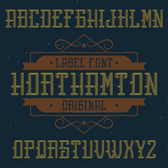 Police d'étiquette vintage nommée northamton. bonne police à utiliser dans toutes les étiquettes ou logos vintage.