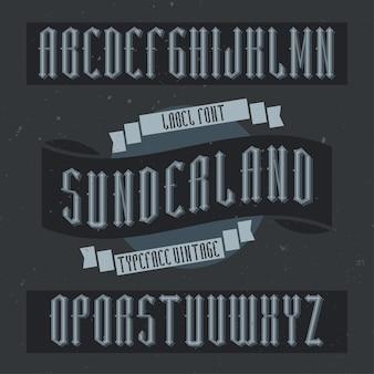 Police d'étiquette vintage nommée sunderland. bonne police à utiliser dans toutes les étiquettes ou logos vintage.