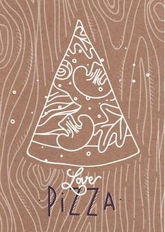 Poster lettrage love pizza dessin avec des lignes grises sur fond marron