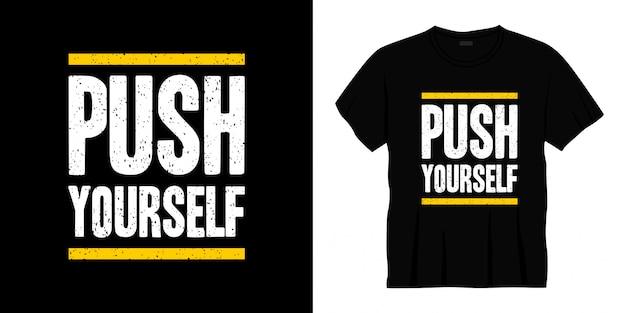 Pousser vous-même la conception de t-shirt de typographie