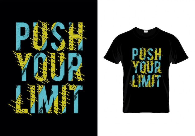 Poussez votre limite typographie t-shirt