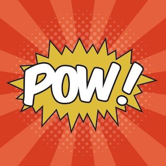 Pow! effet sonore de formulation pour la bulle de dialogue comique