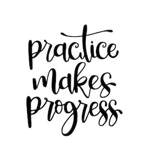 La pratique fait des progrès