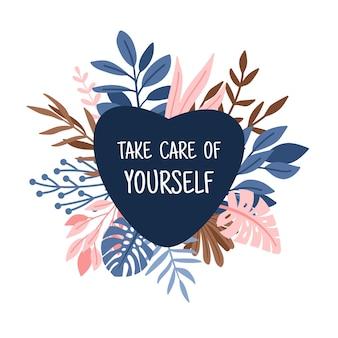Prends soin de toi, cœur. illustration charmante et attentionnée