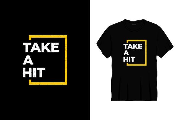 Prenez un design de t-shirt typographique à succès.