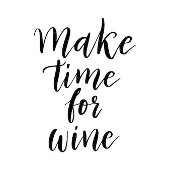 Prenez le temps pour le vin - citation vectorielle. énonciation drôle positive pour l'affiche dans le café et le bar, conception de t-shirt. lettrage graphique de vin dans un style de calligraphie à l'encre. illustration vectorielle isolée sur fond blanc.