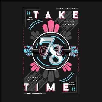 Prenez votre temps slogan texte graphique conception de t-shirt typographie