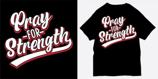 Priez pour la conception de lettrage de force pour t-shirt