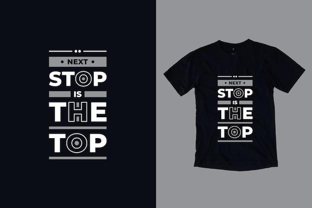 Le prochain arrêt est la conception de t-shirt citations modernes