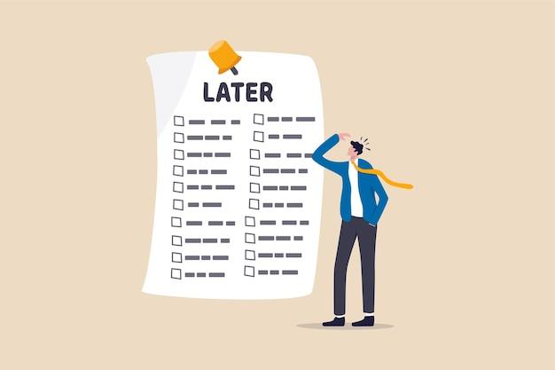 Procrastination, faites-le plus tard, paresse pour reporter le concept.